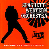 Play & Download Classic Ennio Morricone - Live by Spaghetti Western Orchestra | Napster
