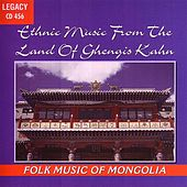 Ethnic Music From the Land of Ghengis Kahn by Folk Music Of Mongolia
