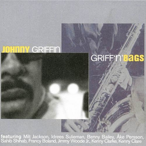 Griff'n'bags by Johnny Griffin