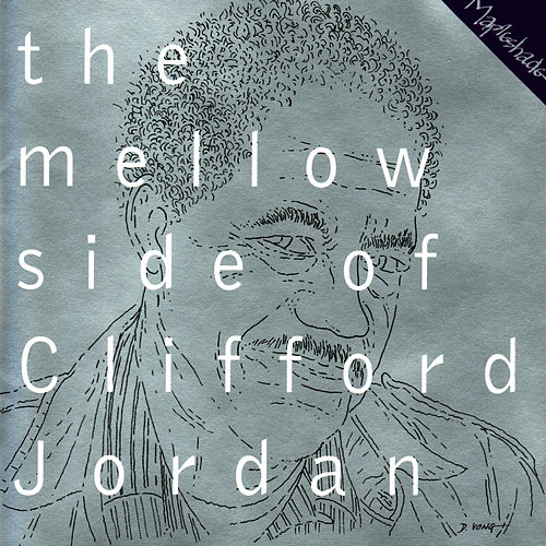 Play & Download The Mellow Side of Clifford Jordan by Clifford Jordan | Napster