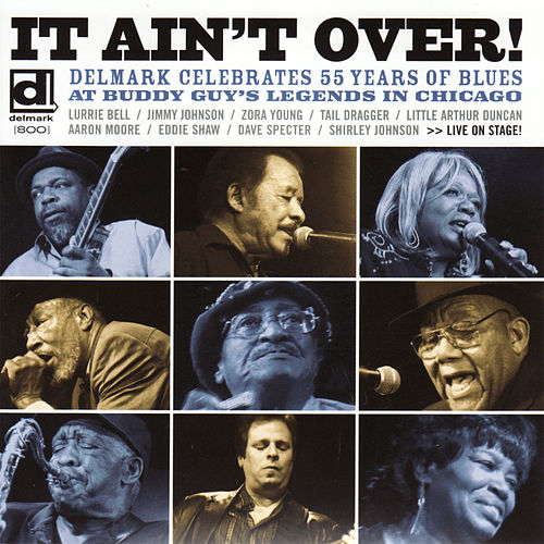 It Ain't Over - Delmark Celebrates 55 Years of Blues by Various Artists