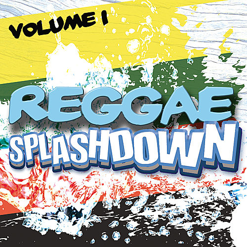 Reggae Splashdown, Vol 1 by Various Artists