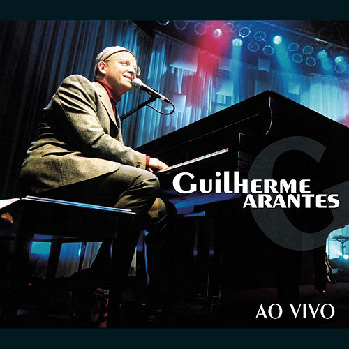 Play & Download Ao Vivo by Guilherme Arantes | Napster
