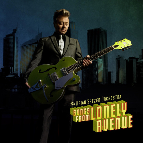Songs From Lonely Avenue by Brian Setzer