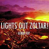 Play & Download Lights Out Zoltar! by Gemma Ray | Napster