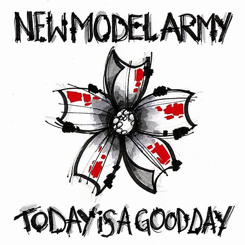 Play & Download Today Is A Good Day by New Model Army | Napster