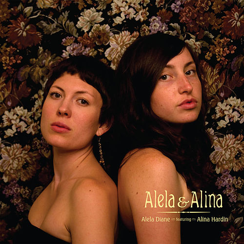 Play & Download Alela & Alina by Alela Diane | Napster