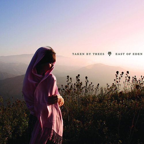 Play & Download East Of Eden by Taken By Trees | Napster