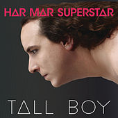 Tall Boy by Har Mar Superstar