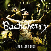 Play & Download Live And Loud 2009 by Buckcherry | Napster
