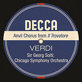 Play & Download Anvil Chorus From Il Trovatore by Chicago Symphony Chorus | Napster