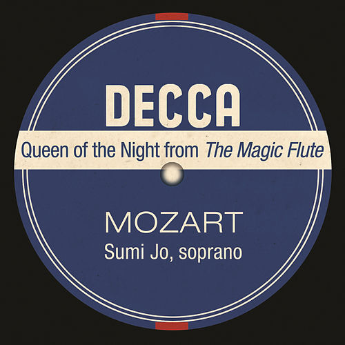 Queen Of The Night From The Magic Flute by Sumi Jo