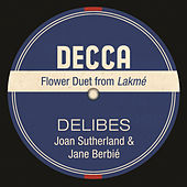 Play & Download Flower Duet From Lakmé by Dame Joan Sutherland | Napster