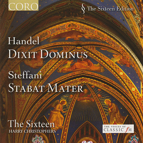 Play & Download Handel: Dixit Dominus - Steffani: Stabat Mater by The Sixteen | Napster