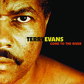 Play & Download Come To The River by Terry Evans | Napster