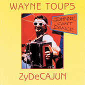 Play & Download Johnnie Can't Dance by Wayne Toups and Zydecajun | Napster