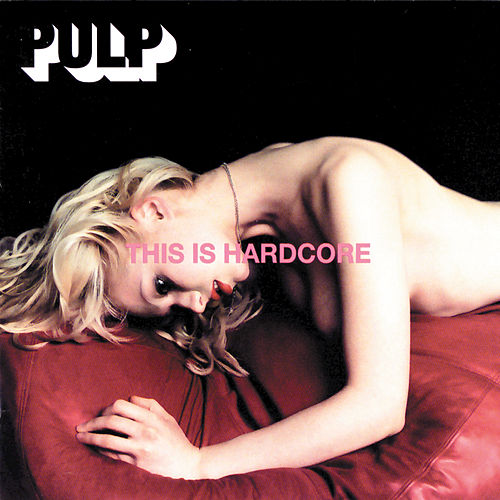 Play & Download This Is Hardcore by Pulp | Napster