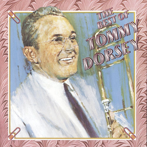 Play & Download The Best Of Tommy Dorsey (RCA) by Tommy Dorsey | Napster