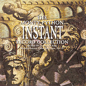 Play & Download The Monty Python Instant Record Collection by Monty Python | Napster