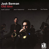Play & Download Old Idea by Josh Berman | Napster