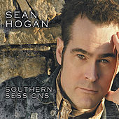 Play & Download The Southern Sessions by Sean Hogan | Napster