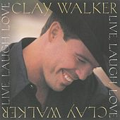 Play & Download Live, Laugh, Love by Clay Walker | Napster