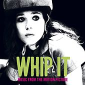Play & Download Whip It [Music From The Motion Picture] by Various Artists | Napster