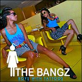 Play & Download Boys With Tattoos [We Jerkin] by The Bangz | Napster