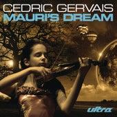 Mauri's Dream by Cedric Gervais