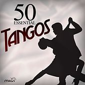 Play & Download 50 Essential Tangos by Various Artists | Napster
