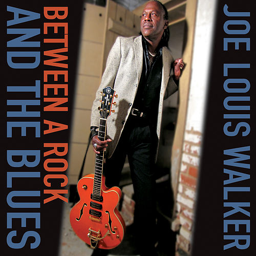 Play & Download Between A Rock And The Blues by Joe Louis Walker | Napster