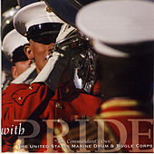 Play & Download With Pride by US Marine Drum and Bugle Corps | Napster
