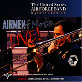 Play & Download Airmen of Note LIVE! by U.S. Air Force Airmen Of Note | Napster