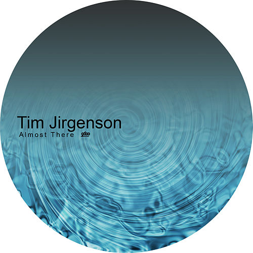 Almost There by Tim Jirgenson