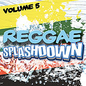 Play & Download Reggae Splashdown, Vol 5 by Various Artists | Napster