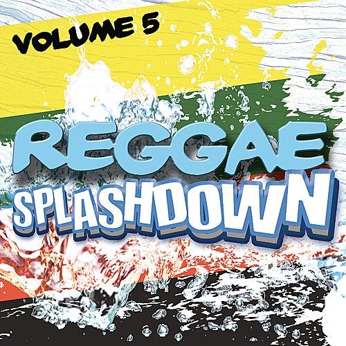 Play & Download Reggae Splashdown, Vol 5 by Various Artists | Napster
