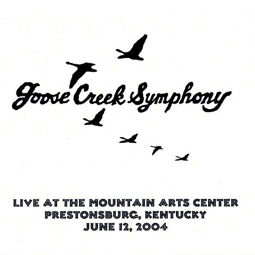 Play & Download Live at the Mountain Arts Center by Goose Creek Symphony | Napster