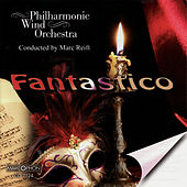 Fantastico by Philharmonic Wind Orchestra
