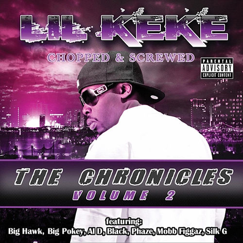 The Chronicles, Volume 2 - Chopped & Screwed by Lil' Keke