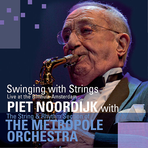 Swinging with Strings (Live at the Bimhuis Amsterdam) by Piet Noordijk