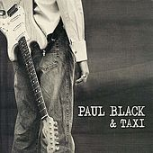 Paul Black and Taxi by Paul Black