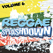 Play & Download Reggae Splashdown, Vol 6 by Various Artists | Napster