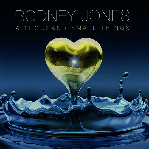 Play & Download A Thousand Small Things by Rodney Jones | Napster