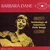 Play & Download Anthology of American Folk Songs by Barbara Dane | Napster