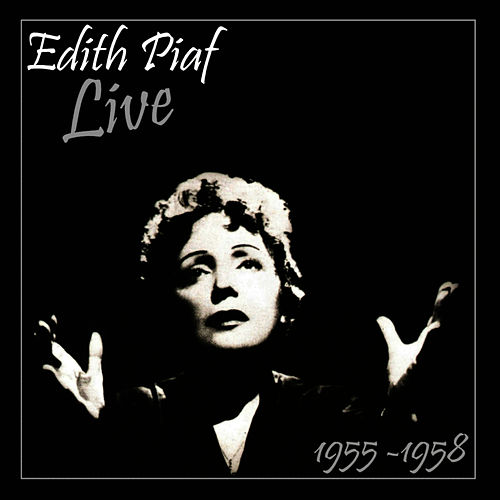 Play & Download Piaf Live 1955 - 1958 by Edith Piaf | Napster