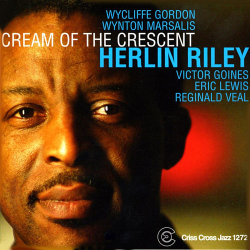 Play & Download Cream Of The Crescent by Herlin Riley | Napster