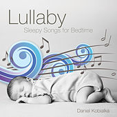 Play & Download Lullaby - Sleepy Songs for Bedtime by Daniel Kobialka | Napster