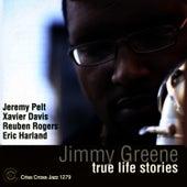 True Life Stories by Jimmy Greene