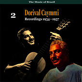 The Music of Brazil: Dorival Caymmi, Volume 2 - Recordings 1954 - 1957 by Dorival Caymmi