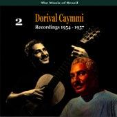 Play & Download The Music of Brazil: Dorival Caymmi, Volume 2 - Recordings 1954 - 1957 by Dorival Caymmi | Napster